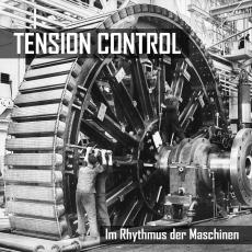 TENSION CONTROL - Im Rhythmus der Maschinen (CD LP, Special Edition)